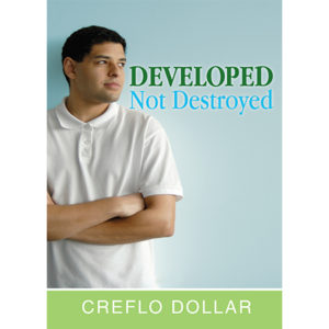 Developed Not Destroyed