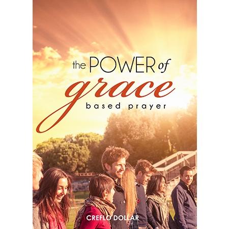The Power of Grace Based Prayer 1