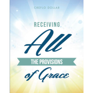 Receiving All the Provisions of Grace