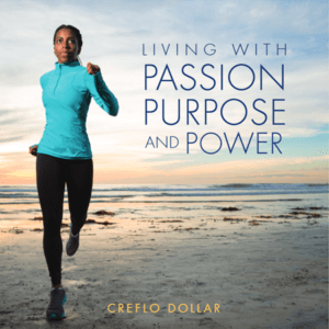Living With Passion Purpose and Power