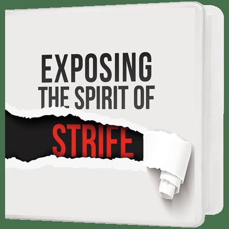 Exposing the Spirit of Strife